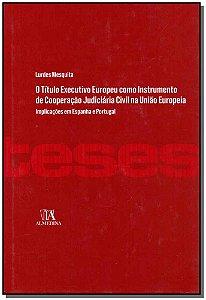 Título Executivo Europeu Como Instrumeno De Cooperação Judiciária Civil Na União Europeia, O