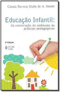 Educação Infantil - Da Construção Do Ambiente Ás Práticas Pedagógicas