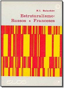 Estruturalismo - Russos  X Franceses