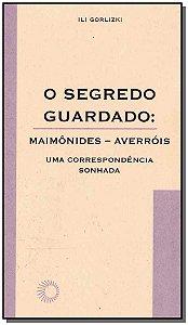 Segredo Guardado: Maimônides - Averróis