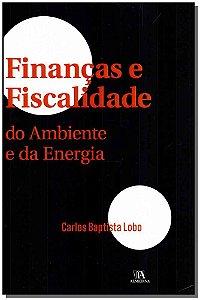 Finanças E Fiscalidade Do Ambiente E Da Energia - Vol. I