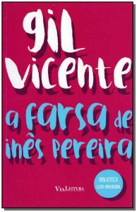 Farsa De Inês Pereira, A