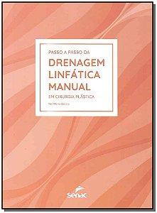 Passo A Passo Da Drenagem Linfática Manual Em Cirurgia Plástica - 03Ed/19