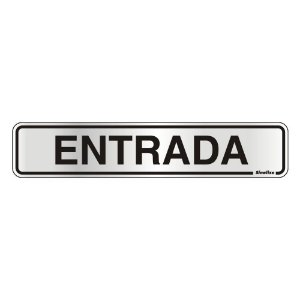 """PLACA DE SINALIZAÇÃO ALUMÍNIO 05 X 25  - """"ENTRADA"""""""