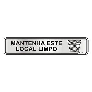 PLACA DE SINALIZAÇÃO ALUMÍNIO 05 x 25 CM  MANTER LOCAL LIMPO