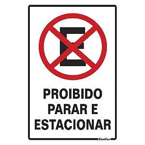 PLACA DE SINALIZAÇÃO POLIESTIRENO PROIBIDO PARAR/ESTACIONAR