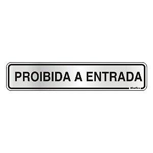 PLACA DE SINALIZAÇÃO ALUMÍNIO 05 x 25 CM - PROIBIDO ENTRADA