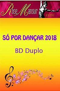 BluDisc Duplo - Só por Dançar 2018 - Academia Rose Mansur