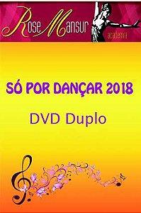 DVD Duplo - Só por Dançar 2018 - Academia Rose Mansur
