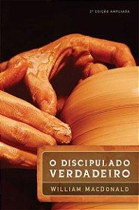 O DISCIPULADO VERDADEIRO - 2 EDICAO