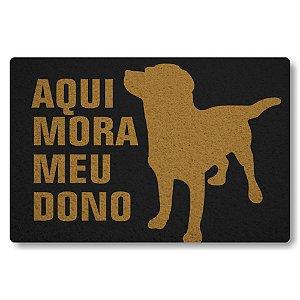 Tapete Capacho Aqui mora Meu Dono Cachorro - Preto