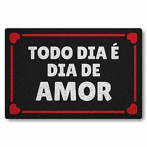 Tapete Capacho Todo o Dia é Dia de Amor
