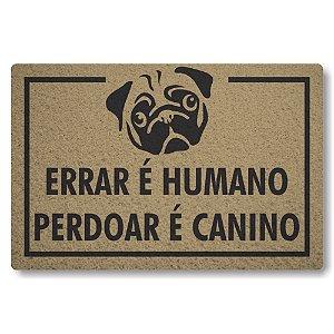 Capacho Linha Tapets Errar e Humano Perdoar e Canino