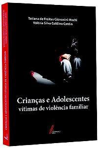 Crianças e Adolescentes vítimas de violência familiar
