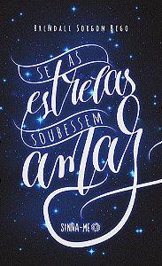 Se as estrelas soubessem amar (PRÉ-VENDA)