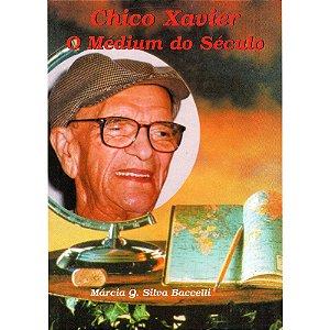 Chico Xavier: O Médium Do Século