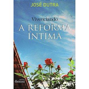 Vivenciando A Reforma Íntima