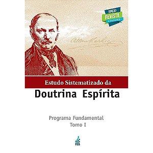 Estudo Sistematizado Da Doutrina Espírita - Programa Fundamental - Tomo I (Edição Atualizada)