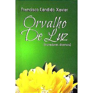 Orvalho De Luz: Trovas Mediúnicas (Bolso)