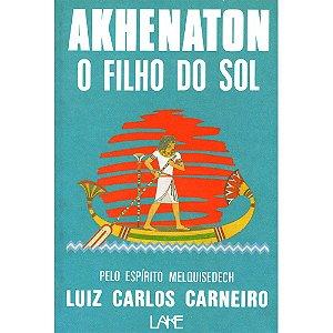 Akhenaton: O Filho Do Sol