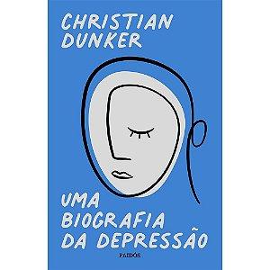 Uma Biografia Da Depressão