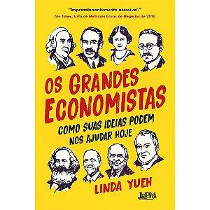 Grandes Economistas (Os): Como Suas Ideias Podem Nos Ajudar Hoje