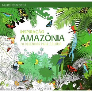 Inspiração Amazônia - 70 Desenhos Para Colorir