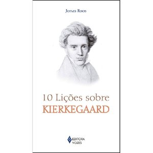 10 Lições Sobre Kierkegaard