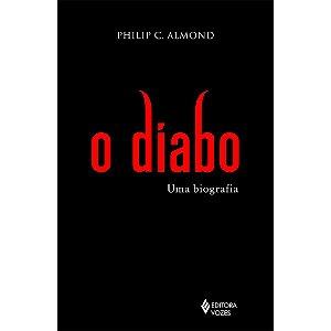 Diabo (O): Uma Biografia