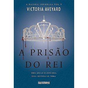 Prisão Do Rei (A) - Coleção A Rainha Vermelha Vol. 3