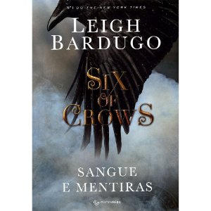 Six Of Crows: Sangue E Mentiras - Vol 1