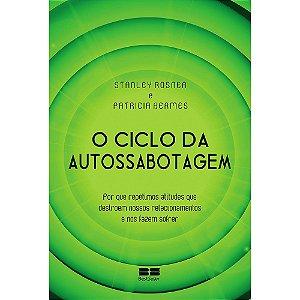 Ciclo Da Autossabotagem (O)