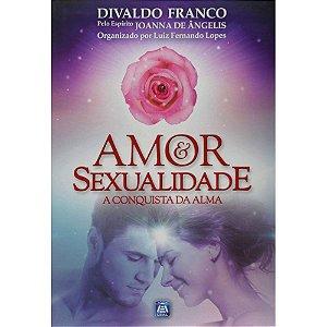 Amor E Sexualidade: A Conquista Da Alma