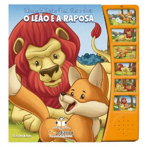 Lindas Fabulas Para Ler E Ouvir: O Leão E A Raposa