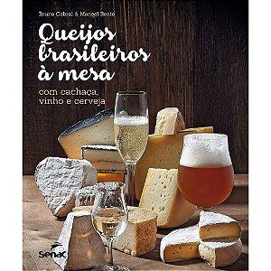 Queijos Brasileiros A Mesa Com Cachaça, Vinho E Cerveja