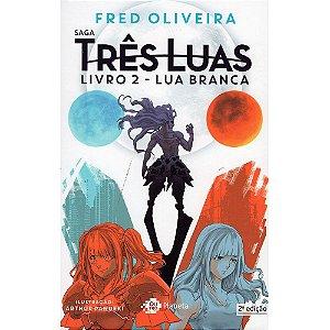 Lua Branca - Livro 2 (Saga Três Luas)