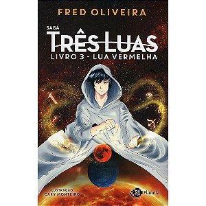 Lua Vermelha - Livro 3 (Saga Três Luas)