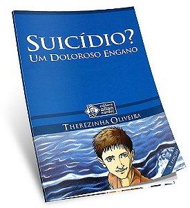 Suicídio? Um Doloroso Engano