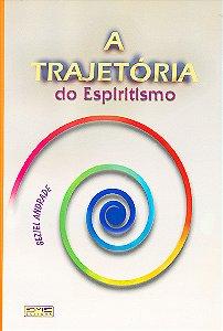 Trajetória do Espiritismo (A)