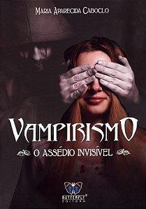 Vampirismo o Assédio Invisível