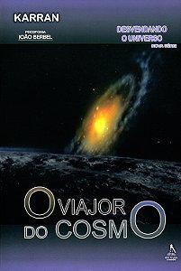 Viajor do Cosmo (O) Desvendando o Universo