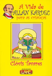 Vida de Allan Kardec para Crianças (A)
