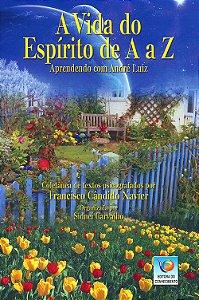 Vida do Espírito de A a Z (A) Aprendendo com André Luiz