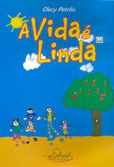 VIDA É LINDA (A)