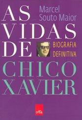 Vidas de Chico Xavier (As) - Biografia Definitiva