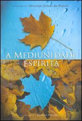 Mediunidade Espírita (A)