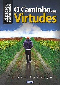 Educação dos Sentimentos - Caminho das Virtudes (O)