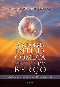 Reforma Íntima Começa Antes do Berço (A)