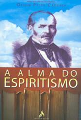 Alma do Espiritismo (A)