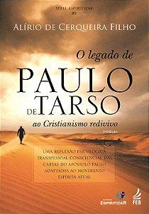 Legado de Paulo de Tarso ao Cristianismo Redivivo (O) (Capa Nova)